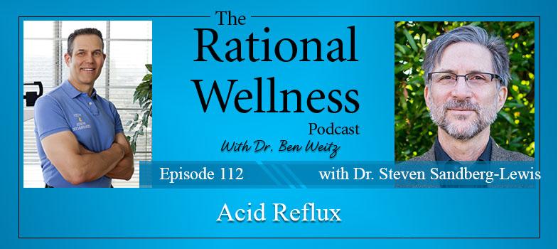 Acid Reflux with Dr  Steven Sandberg-Lewis: Rational